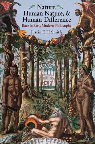 Image of Nature, Human Nature, and Human Difference: Race in Early Modern Philosophy