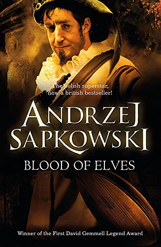 Blood of Elves: Witcher 1 – Now a major Netflix show (The Witcher, Band 3)