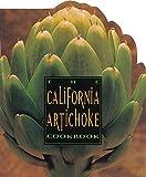 The California Artichoke Cookbook: From the California Artichoke Advisory Board