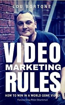 Video Marketing Rules by [Lou Bortone, Peter Shankman]