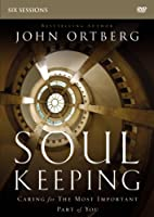 Soul Keeping: Caring for the Most Important Part of You [DVD]