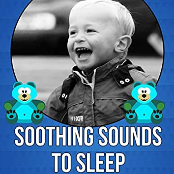 Soothing Sounds to Sleep – Baby Sleep Music, Gentle Music for Restful Sleep, Calming Therapy Music with Nature Sounds