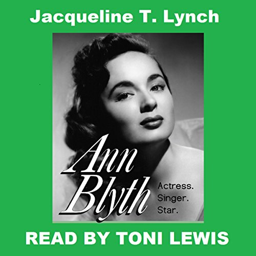 Ann Blyth Audiobook By Jacqueline T. Lynch cover art