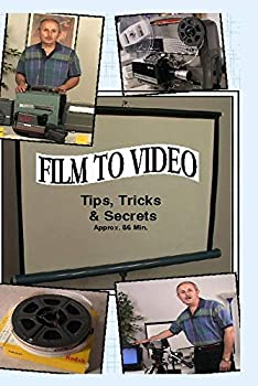 Film to Video - Tips Tricks and Secrets