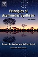 Principles of Asymmetric Synthesis, Second Edition