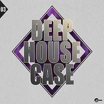 Deep House Case, Vol. 3