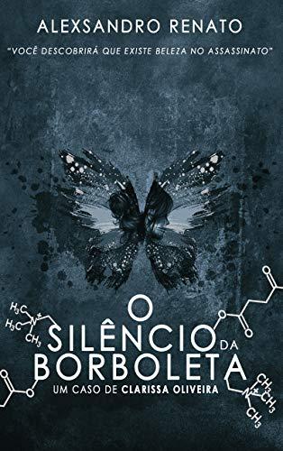 O Silêncio da Borboleta por [Alexsandro Renato]
