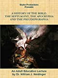 A History of the Bible:  The Septuagint, the Apocrypha and the Pseudepigrapha