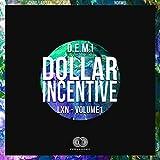 Dollar Incentive (feat. D.E.M.I) [Explicit]
