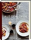 Aus dem Ofen: Einfache Gerichte schnell zubereitet