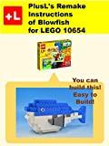 PlusL's Remake Instructions of Blowfish for LEGO 10654: You can build the Blowfish out of your own bricks! (English Edition)