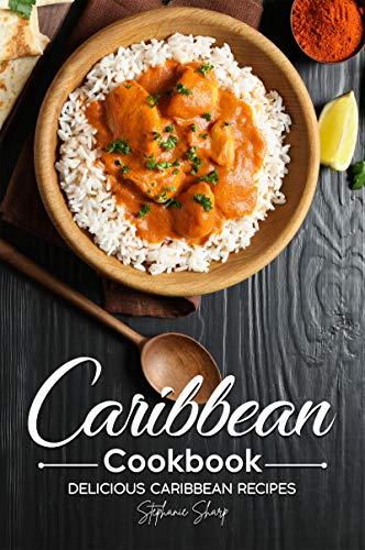 Caribbean Cookbook: Delicious Caribbean Recipes (English Edition)