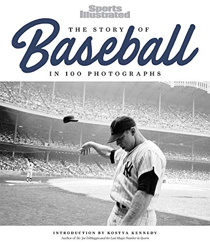 The Story of Baseball: In 100 Photographs