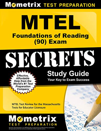MTEL Foundations of Reading (90) Exam Secrets Study Guide: MTEL Test Review for the Massachusetts Tests for Educator Lic