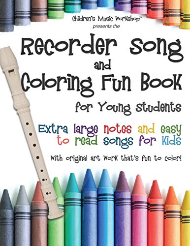 Recorder Song and Coloring Fun Book: for Young Students