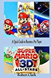SUPER MARIO 3D ALL STARS: A Quick Guide to Become a Pro Player