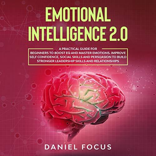 Emotional Intelligence 2.0 Audiobook By Daniel Focus cover art