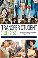 Transfer Student Success: Academic Library Outreach and Engagement