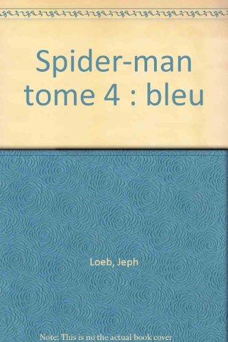 Spider-man tome 4 : bleu