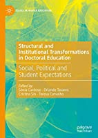 Structural and Institutional Transformations in Doctoral Education: Social, Political and Student Expectations (Issues in Higher Education)