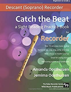 Catch the Beat Recorder Sight Reading: Exercises, games, puzzles, activities, and over 75 tunes (The Ruby Recorder)
