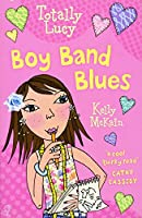 Boy Band Blues (Totally Lucy)