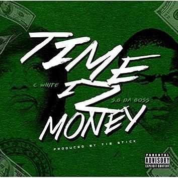 Time Iz Money