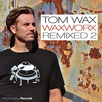 WaxWorx Remixed 2
