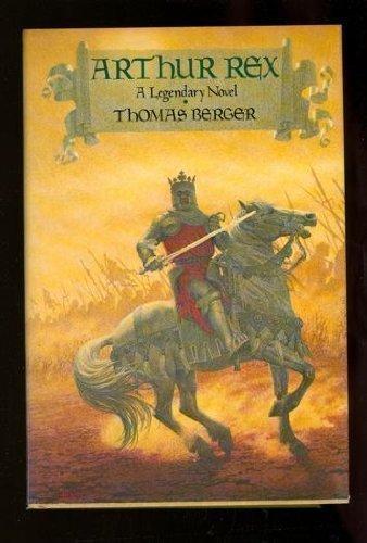 Arthur Rex: A Legendary Novel