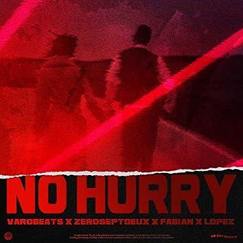 No Hurry
