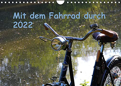 Mit dem Fahrrad durch 2022 (Wandkalender 2022 DIN A4 quer)