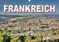 Frankreich- Staedte und Doerfer des Languedoc-Roussillon (Wandkalender 2022 DIN A3 quer): 12 schoene Motive aus dem Languedoc-Roussillon (Monatskalender, 14 Seiten )