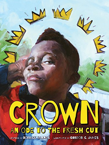 Crown: An Ode to the Fresh Cut (Denene Millner Books) by [Derrick Barnes, Gordon C. James]