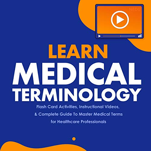 Learn Medical Terminology: Flash Card Activities, Instructional Videos, & Complete Guide to Master M