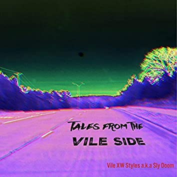Tales from the Vile Side