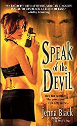 Speak of the Devil (Morgan Kingsley, Exorcist, Book 4)BY JENNA BLACK
