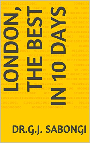 London, the Best in 10 days (Cities, for busieness travelrs, the Best of... Book 11) (English Edition)