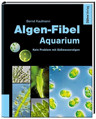 Algen-Fibel Aquarium: Kein Problem mit Süßwasseralgen