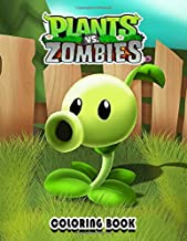 Plants vs Zombies Coloring Book: Awesome Adventure To The World Of Plants vs Zombies with Over 50 Design