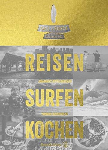 Salt & Silver Lateinamerika: Reisen Surfen Kochen - Golden Edition