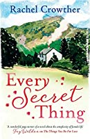 Every Secret Thing: A Novel of Friendship, Betrayal and Second Chances, for Fans of Joanna Trollope and Hilary Boyd