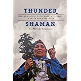 Thunder Shaman: Making History with Mapuche Spirits in Chile and Patagonia (English Edition)