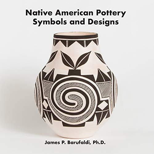 Compare Textbook Prices for Native American Pottery Symbols and Designs  ISBN 9798703949313 by Barufaldi Ph. D., James P.