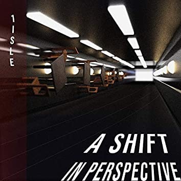A Shift in Perspective
