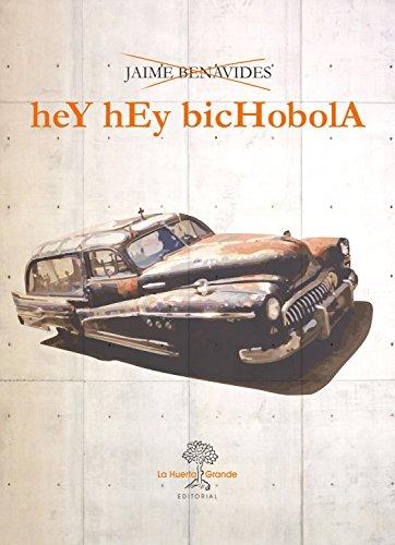 Hey Hey Bichobola (HESPERIDES) (Spanish Edition)