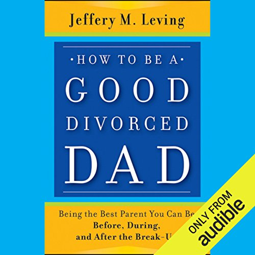 How to Be a Good Divorced Dad audiobook cover art