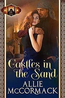 Castles in the Sand: Bennett, the Patriot (Sons of the Desert Book 2) by [Allie McCormack]
