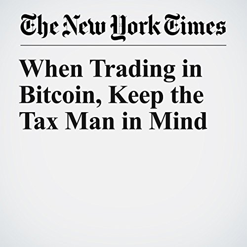 When Trading in Bitcoin, Keep the Tax Man in Mind copertina
