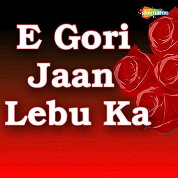 E Gori Jaan Lebu Ka
