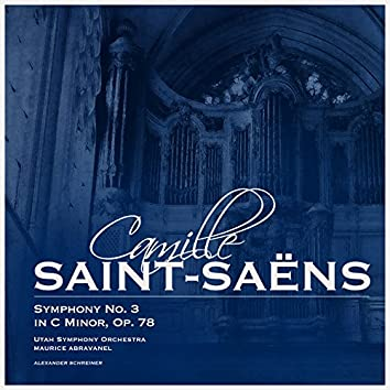 Camille Saint-Saëns: Symphony No. 3 in C Minor, Op. 78